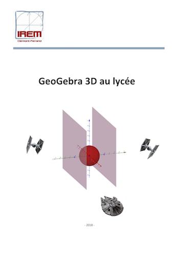 Activités GéoGébra 3D au lycée - IREM Clermont-Ferrand